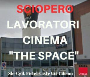 """Sciopero nazionale lavoratori cinema """"The Space"""". Slc-Cgil Livorno: """"Reinserire in azienda tutti i lavoratori licenziati"""""""