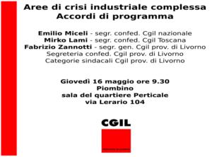 Aree di crisi industriale complessa e accordi di programma, il segretario confederale della Cgil nazionale Emilio Miceli il 16 maggio a Piombino