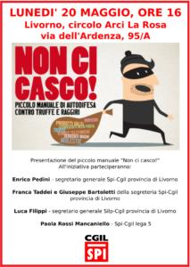 """Lunedì 20 maggio a Livorno iniziativa dello SPi-Cgil: """"Non ci casco!  Presentazione del piccolo manuale di autodifesa contro truffe e raggiri""""."""