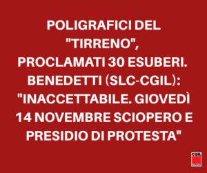 """POLIGRAFICI DEL TIRRENO, IL GRUPPO GEDI PROCLAMA 30 ESUBERI. BENEDETTI (SLC-CGIL): """"DECISIONE INACCETTABILE: GIOVEDI' 14 NOVEMBRE SCIOPERO E PRESIDIO DI PROTESTA"""""""