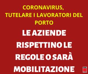 CORONAVIRUS, TUTELARE I LAVORATORI DEL PORTO. LE AZIENDE RISPETTINO LE REGOLE O SARA' MOBILITAZIONE.