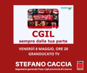 VENERDÌ 8 MAGGIO, ORE 20: A GRANDUCATO TV STEFANO CACCIA (FISAC-CGIL)