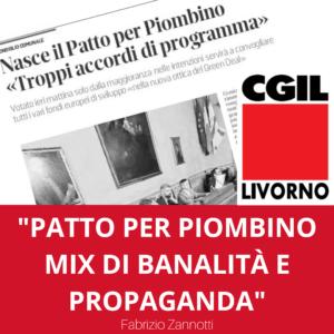 """PATTO PER PIOMBINO, FABRIZIO ZANNOTTI (CGIL): """"UN MIX DI BANALITA' E FRASI SCONTATE: E' SOLO PROPAGANDA"""""""