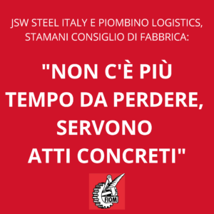 """JSW STEEL ITALY E PIOMBINO LOGISTICS, STAMANI IL CONSIGLIO DI FABBRICA: """"NON C'E' PIU' TEMPO DA PERDERE, ADESSO SERVONO ATTI CONCRETI"""""""