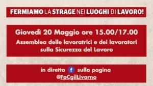 """""""FERMIAMO LA STRAGE NEI LUOGHI DI LAVORO!"""": GIOVEDI' 20 MAGGIO ASSEMBLEA  IN DIRETTA SULLA PAGINA FACEBOOK DELLA FP-CGIL LIVORNO"""