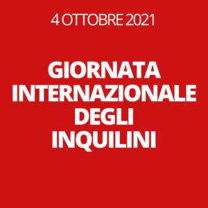 4 OTTOBRE 2021 GIORNATA INTERNAZIONALE DEGLI INQUILINI