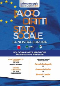 Primo maggio – Festa dei lavoratori 2019: manifestazione nazionale a Bologna di Cgil, Cisl e Uil. La nostra Europa: lavoro, diritti e stato sociale.