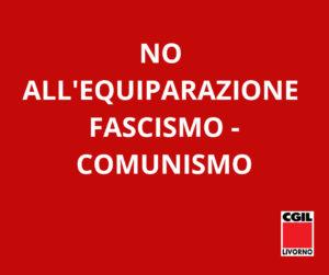 """""""NO ALL' EQUIPARAZIONE FASCISMO – COMUNISMO"""". L'ODG APPROVATO DALL'ASSEMBLEA GENERALE CGIL PROVINCIA DI LIVORNO"""