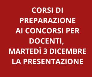 CORSI DI PREPARAZIONE AI CONCORSI PER DOCENTI, IL 3 DICEMBRE LA PRESENTAZIONE