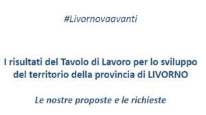 #LIVORNOVAAVANTI: I RISULTATI DEL TAVOLO DI LAVORO PER LO SVILUPPO DEL TERRITORIO DELLA PROVINCIA DI LIVORNO