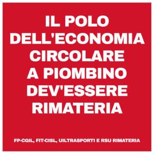 """FP-CGIL, FIT-CISL, UILTRASPORTI E RSU RIMATERIA: """"IL POLO DELL'ECONOMIA CIRCOLARE A PIOMBINO DEV'ESSERE RIMATERIA"""""""