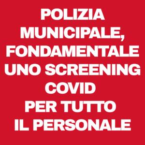 POLIZIA MUNICIPALE DI LIVORNO, FONDAMENTALE UNO SCREENING COVID PER TUTTO IL PERSONALE