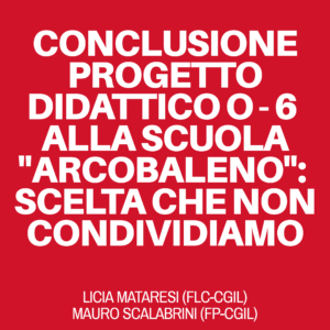 """CONCLUSIONE PROGETTO DIDATTICO 0 – 6 ALLA SCUOLA """"ARCOBALENO"""": UNA SCELTA CHE NON CONDIVIDIAMO"""