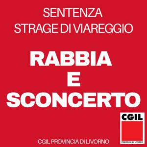 """SENTENZA STRAGE DI VIAREGGIO, CGIL LIVORNO: """"RABBIA E SCONCERTO"""""""