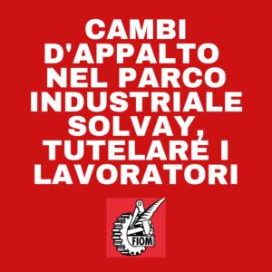 """CAMBI D'APPALTO NEL PARCO INDUSTRIALE SOLVAY, FIOM: """"TUTELARE I LAVORATORI"""""""